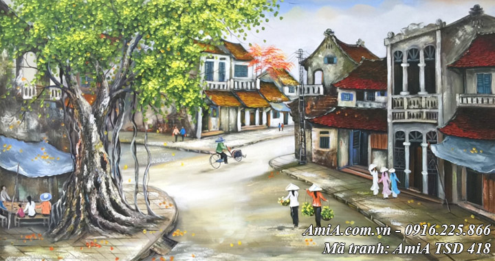 Hình ảnh tranh vẽ sơn dầu phố cổ hà nội khổ lớn tsd 418