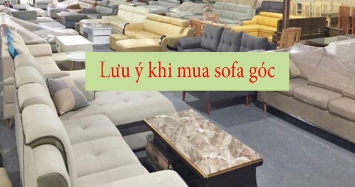 Lưu ý trước khi mua sofa góc